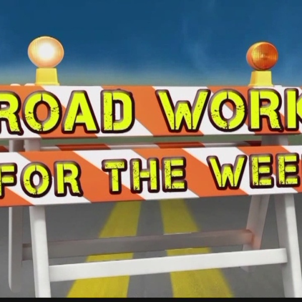 Road Work for the Week, May 29-June 3