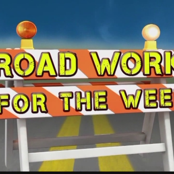 Road Work for the Week, May 8-13