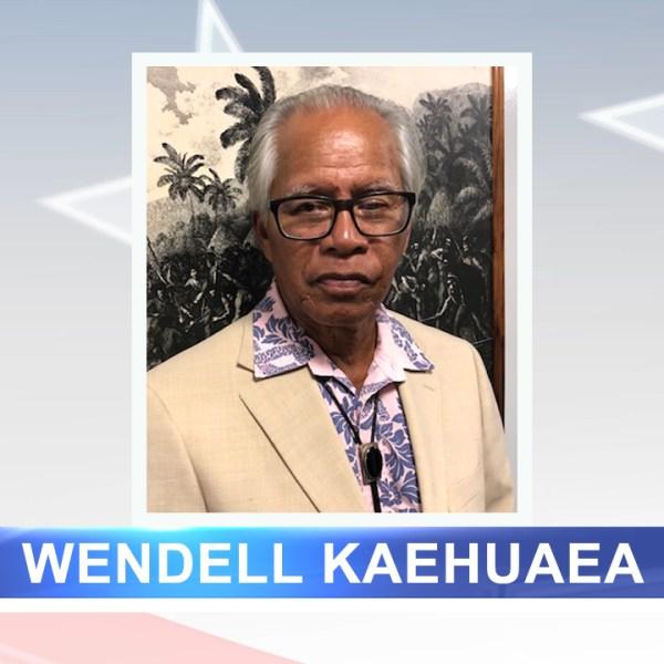 Wendell Kaehuaea FINAL 2