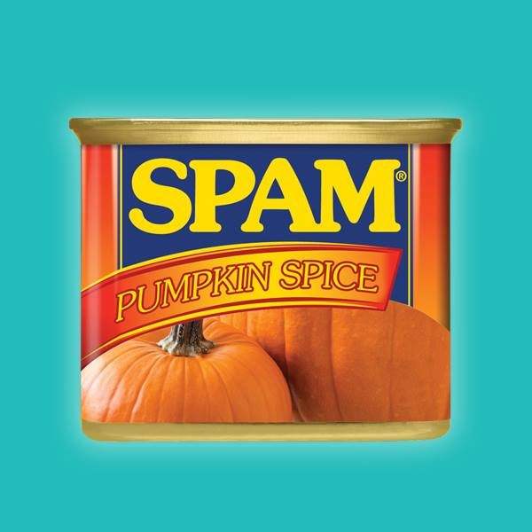 Pumpkin spice SPAM dropping this Fall
